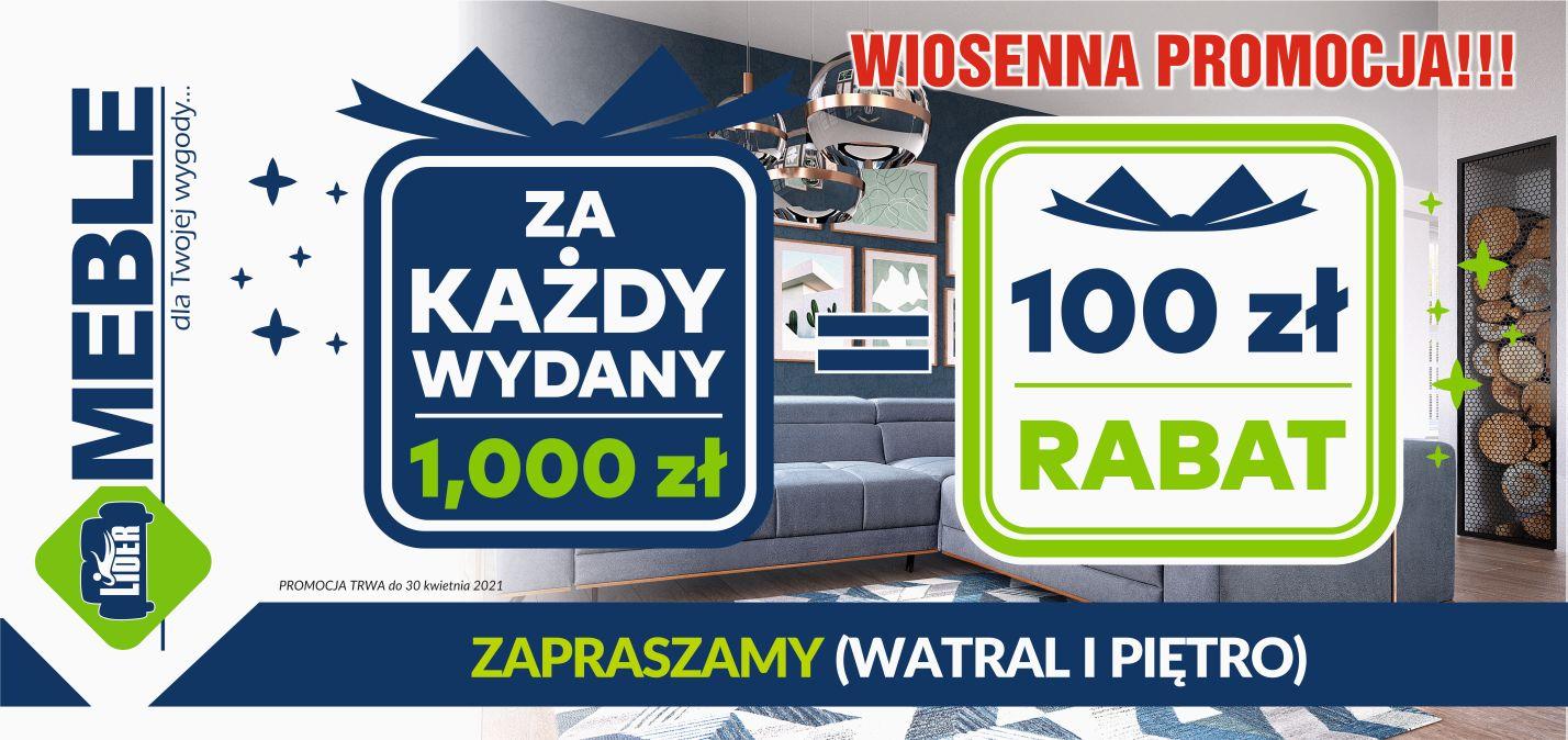 za każdy wydany 1000 zł. = 100 RABAT